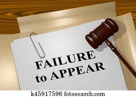 Failure to Appear - legal concept